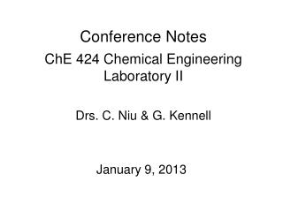 Conference Notes ChE 424 Chemical Engineering Laboratory II