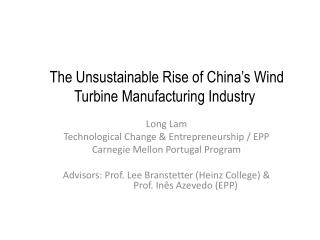 The Unsustainable Rise  of China's Wind  Turbine Manufacturing Industry