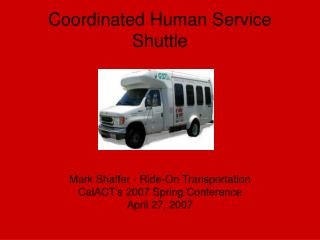 Coordinated Human Service Shuttle