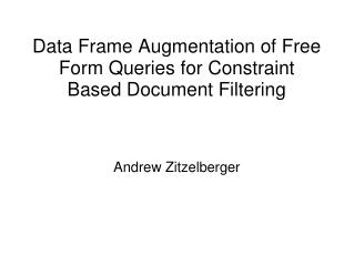 Data Frame Augmentation of Free Form Queries for Constraint Based Document Filtering