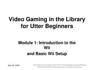 Video Gaming in the Library for Utter Beginners