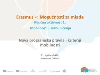 Erasmus +: Mogućnosti za mlade Ključna aktivnost 1: Mobilnost u svrhu učenja