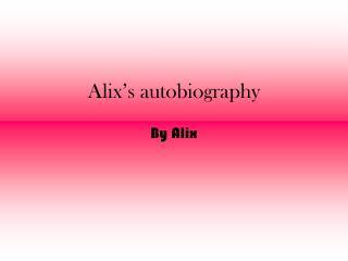 Alix 's autobiography