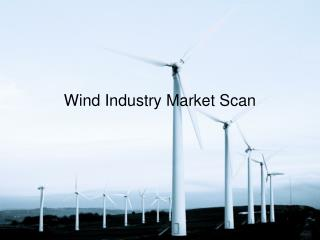 Wind Industry Market Scan