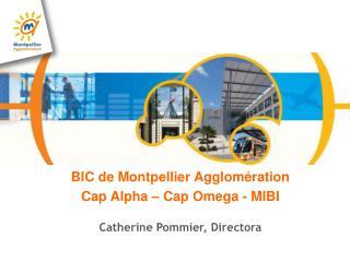BIC de Montpellier Agglomération Cap Alpha – Cap Omega - MIBI
