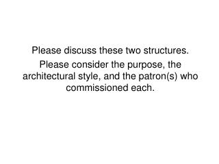 Please discuss these two structures.