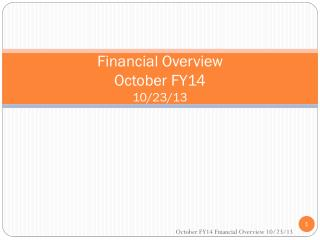 Financial Overview October FY14 10/23/13