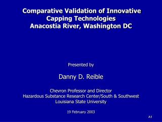 Comparative Validation of Innovative Capping Technologies Anacostia River, Washington DC