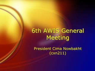 6th AWIS General Meeting