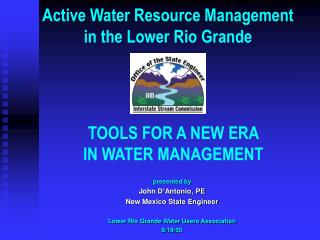 Active Water Resource Management  in the Lower Rio Grande