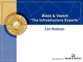 "Black & Veatch ""The Infrastructure Experts"""