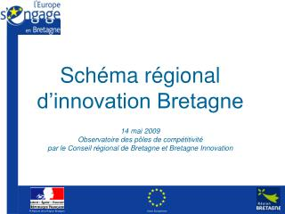 Sch ma r gional d innovation Bretagne   14 mai 2009 Observatoire des p les de comp titivit  par le Conseil r gional de B
