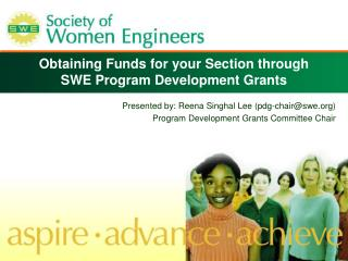 Obtaining Funds for your Section through  SWE Program Development Grants