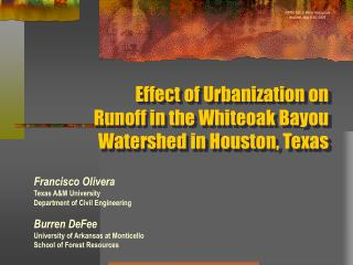 Effect of Urbanization on Runoff in the Whiteoak Bayou Watershed in Houston, Texas