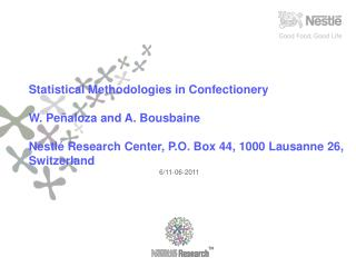 Statistical Methodologies in Confectionery W. Peñaloza and A. Bousbaine