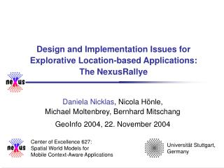 Design and Implementation Issues for Explorative Location-based Applications: The NexusRallye