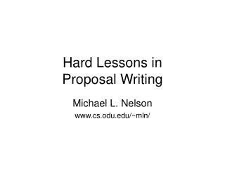 Hard Lessons in  Proposal Writing