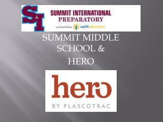 SUMMIT MIDDLE SCHOOL &  HERO