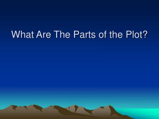 What Are The Parts of the Plot?