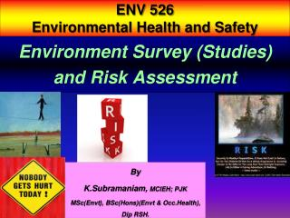Environment Survey (Studies) and Risk Assessment