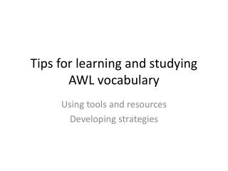 Tips for learning and studying AWL vocabulary