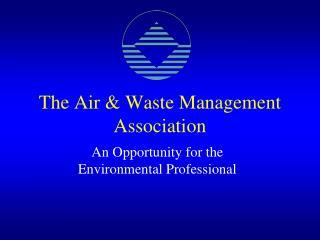 The Air & Waste Management Association
