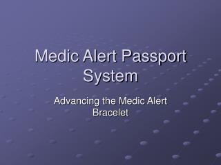 Medic Alert Passport System