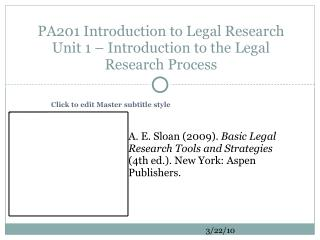 PA201 Introduction to Legal Research Unit 1 – Introduction to the Legal Research Process