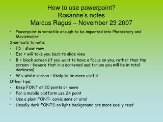 How to use powerpoint?  Rosanne's notes Marcus Ragus – November 23 2007