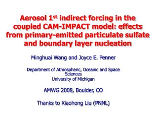 Minghuai Wang and Joyce E. Penner Department of Atmospheric, Oceanic and Space Sciences
