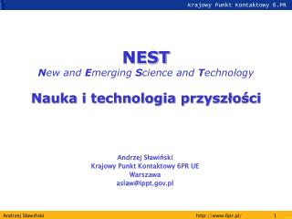 NEST N ew and  E merging  S cience and  T echnology Nauka i technologia przysz?o?ci
