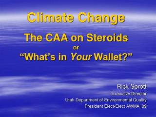 "Climate Change The CAA on Steroids or ""What's in  Your  Wallet?"""