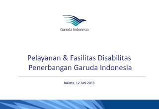 Pelayanan & Fasilitas Disabilitas  Penerbangan Garuda Indonesia