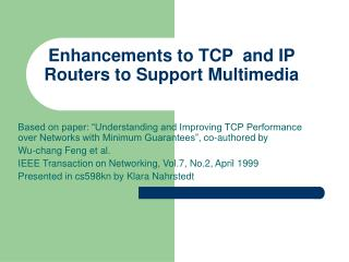 Enhancements to TCP  and IP Routers to Support Multimedia