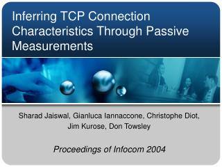 Inferring TCP Connection Characteristics Through Passive Measurements