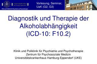Diagnostik und Therapie der Alkoholabhängigkeit  (ICD-10: F10.2)