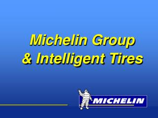 Michelin Group  & Intelligent Tires