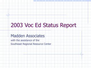 2003 Voc Ed Status Report