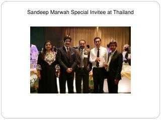Sandeep Marwah Special Invitee at Thailand