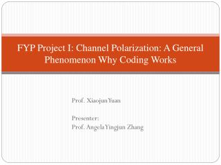 FYP Project I:  Channel Polarization: A General Phenomenon Why Coding Works