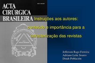 Jefferson Rago Ferreira Adriano Leite Soares Dinah Población
