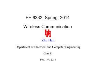 EE 6332, Spring, 2014 Wireless Communication