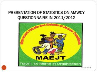 PRESENTATION OF STATISTICS ON AMWCY QUESTIONNAIRE IN 2011/2012