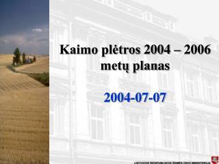 Kaimo plėtros 2004 – 2006 metų plan as 2004- 07 -07