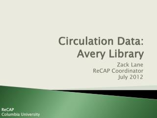 Circulation Data:  Avery Library