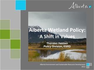 Alberta Wetland Policy: A Shift in Values