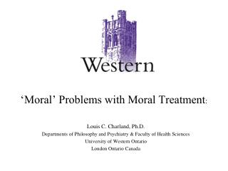 Moral  Problems with Moral Treatment: