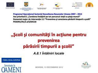 MORENI, 13 DECEMBRIE 2012