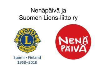 Nenäpäivä ja  Suomen Lions-liitto ry