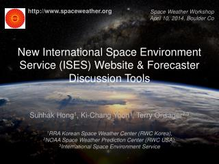 NewInternational Space Environment Service (ISES) Website & Forecaster Discussion Tools